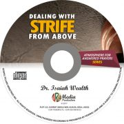 Dealing With Strife From Above - Dr. Isaiah Wealth