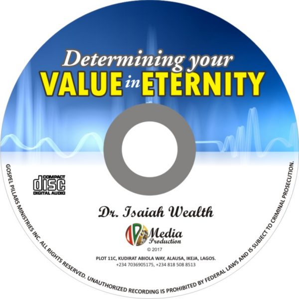 Determining Your Value in Eternity - Dr. Isaiah Wealth