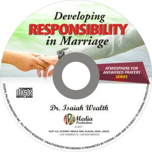 Developing Responsibility in Marriage - Dr. Isaiah Wealth