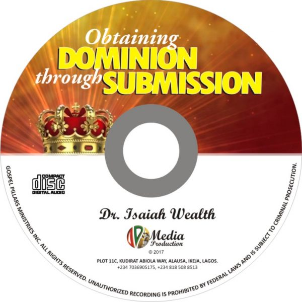 Obtaining Dominion Through Submission - Dr. Isaiah Wealth
