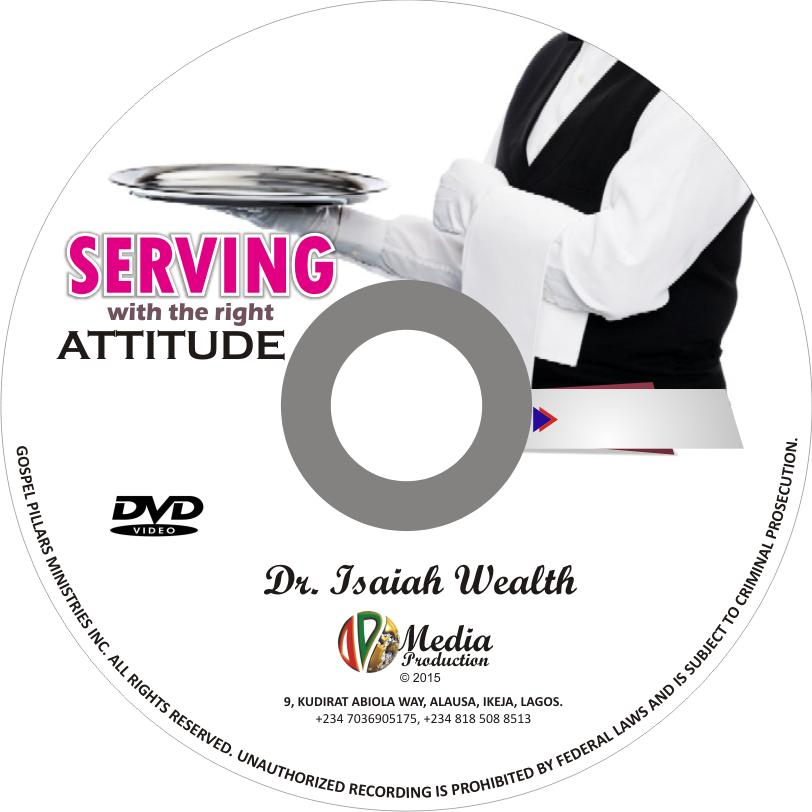 Serving With the Right Attitude - Dr. Isaiah Wealth