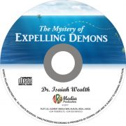 The Mystery of Expelling Demons (Mp3) - Dr. Isaiah Wealth