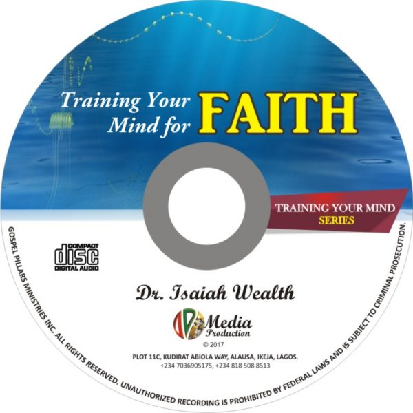 Training Your Mind For Faith (Mp3) - Dr. Isaiah Wealth