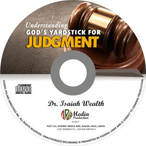 Understanding God's Yardstick For Judgement (Mp3) - Dr. Isaiah Wealth