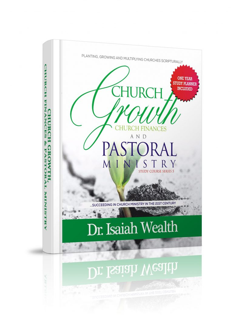 Church Growth, Church Finances & Pastoral Ministry (Study Series) - PDF - Dr. Isaiah Wealth