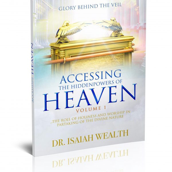 Accessing The Hidden Powers of Heaven - Dr. Isaiah Wealth