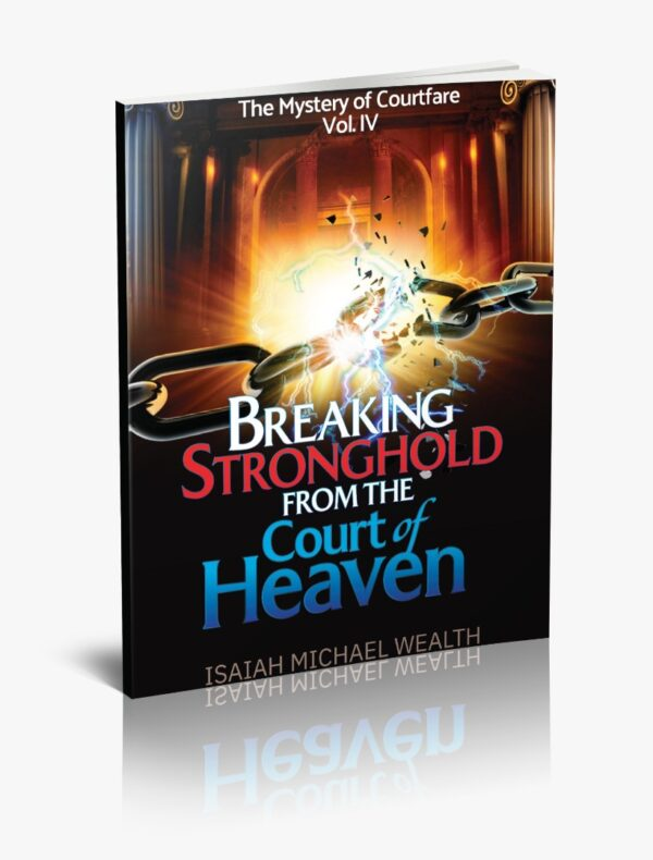 Breaking Stronghold from the Court of Heaven